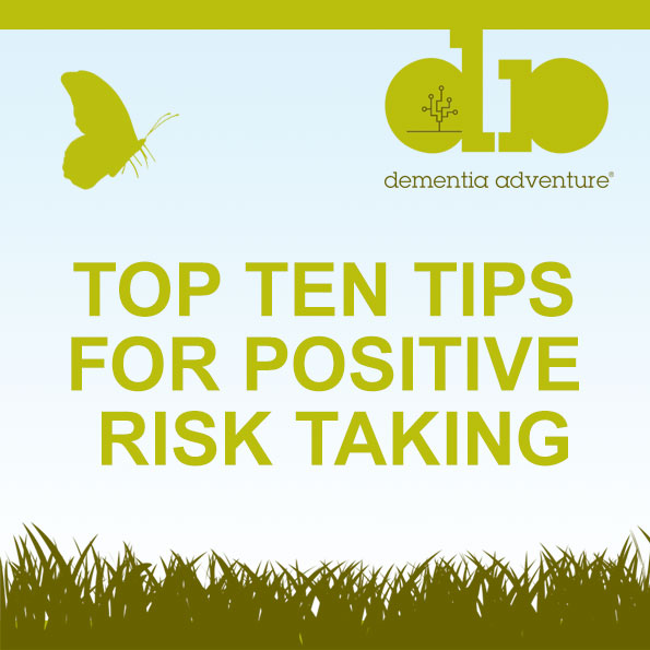 TOP TEN TIPS FOR POSITIVE RISK TAKING
